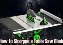 How to Sharpen a Table Saw Blade (6 Steps)