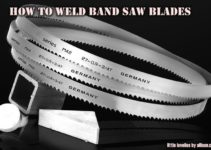 How to Weld Band Saw Blades – Repurpose band saw blades