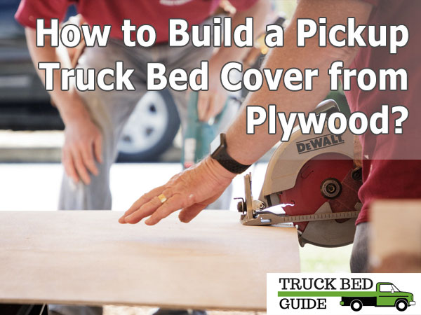 8-Pickup-Bed-Cover-from-Plywood