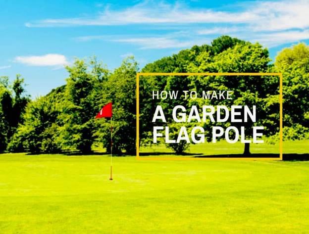 6-How-To-Make-A-Garden-Flag-Pole