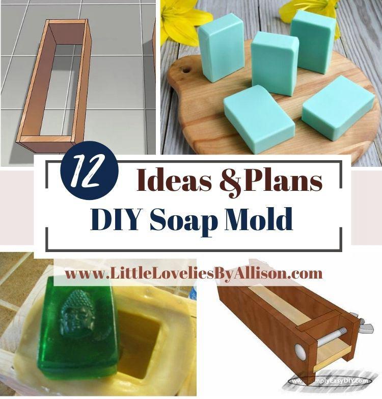 12 DIY Soap Mold Ideas_ How To Make A Soap Mold