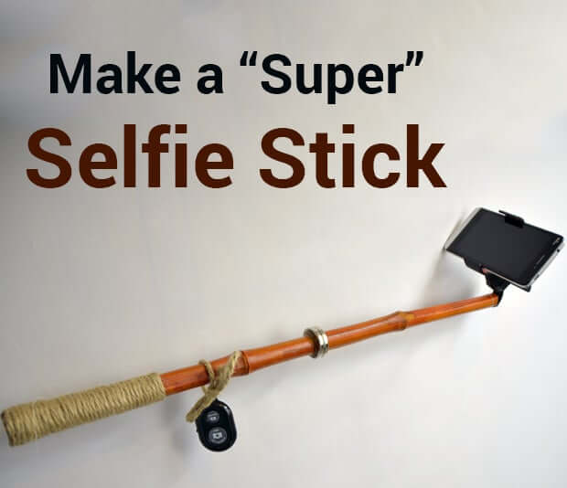 1. Instructables DIY 'Super' Selfie Stick