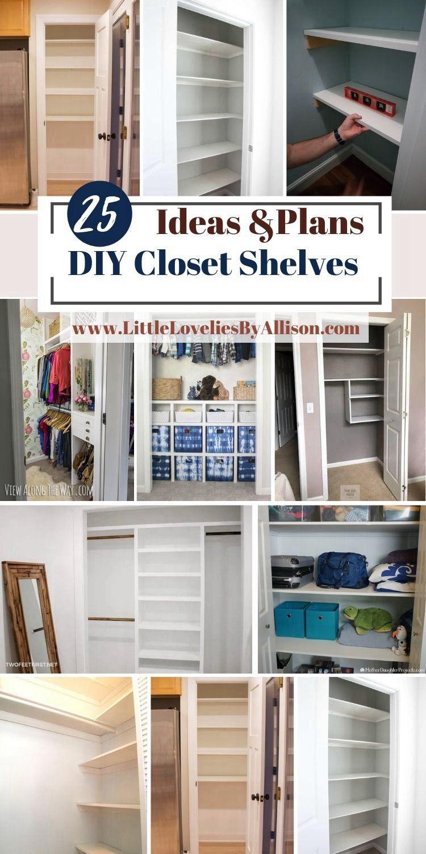 25 Ways To Make A DIY Closet Shelves Like A Pro