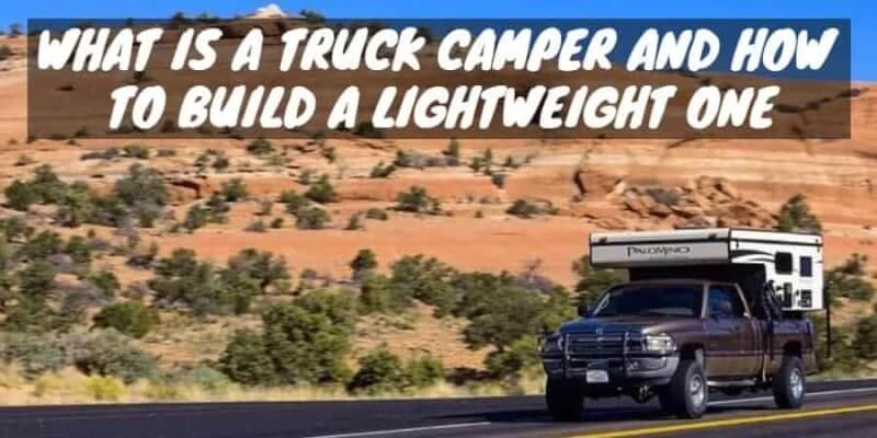 5. Building a lightweight truck camper