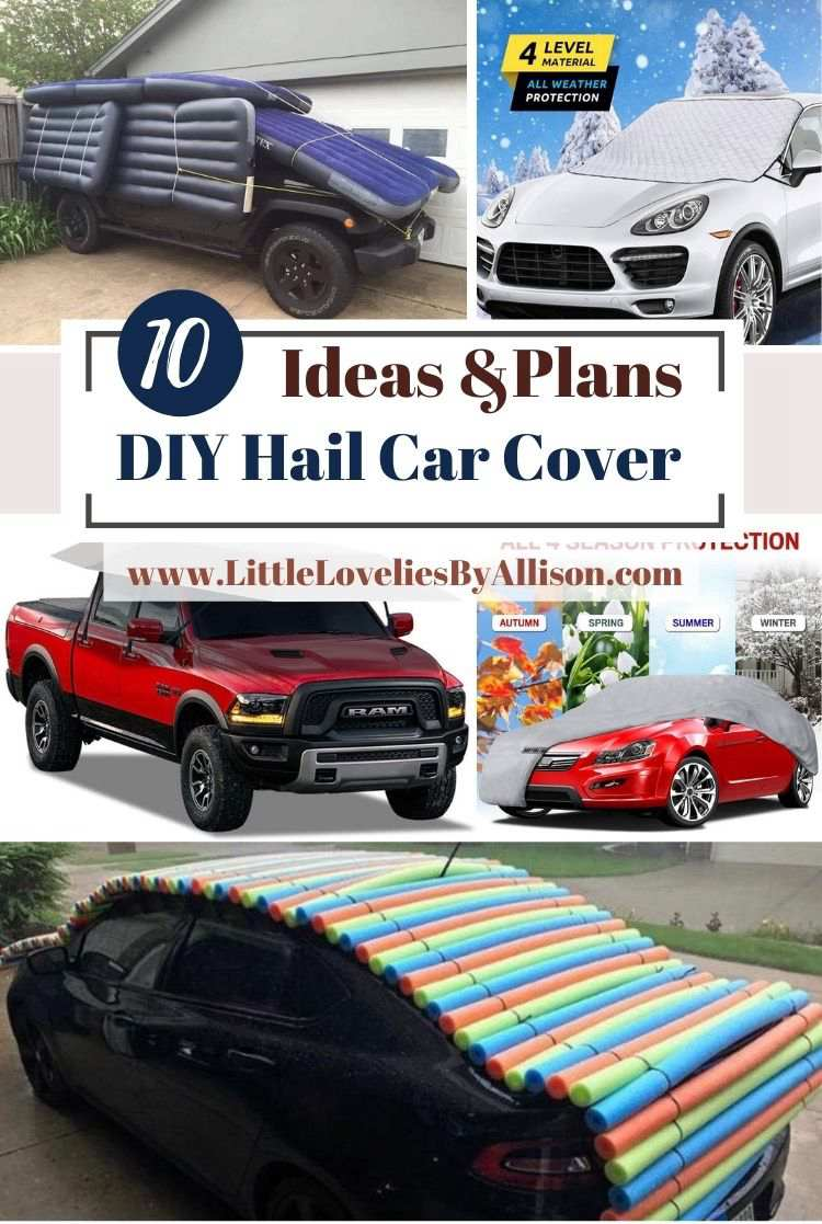 10 DIY Hail Car Cover Ideas To Protect Your Car From Damage