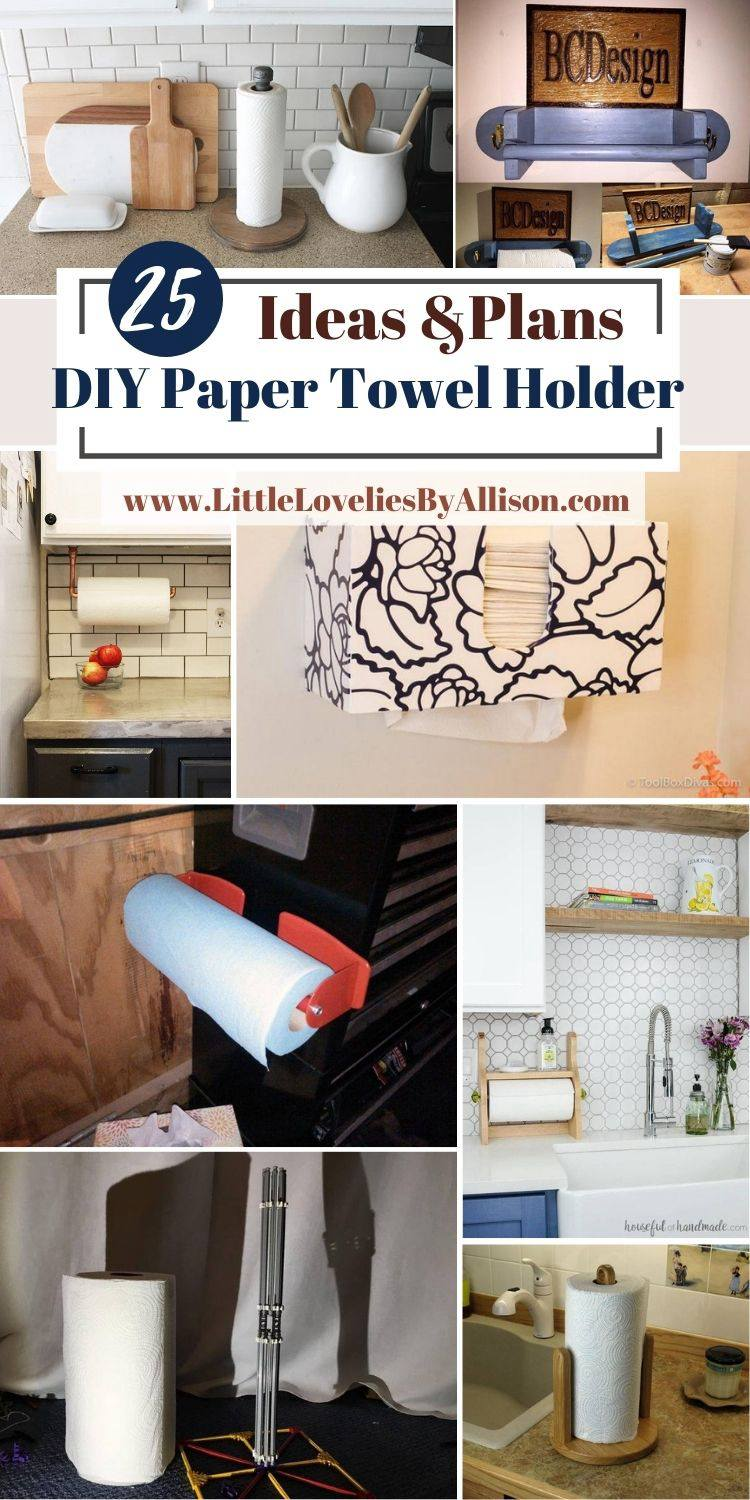 25 DIY Paper Towel Holder Projects For An Organized Space