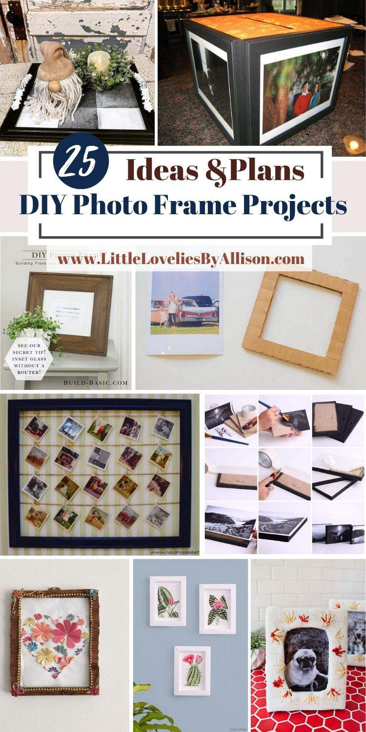 25 DIY Photo Frame Projects_ How To DIY A Photo Frame