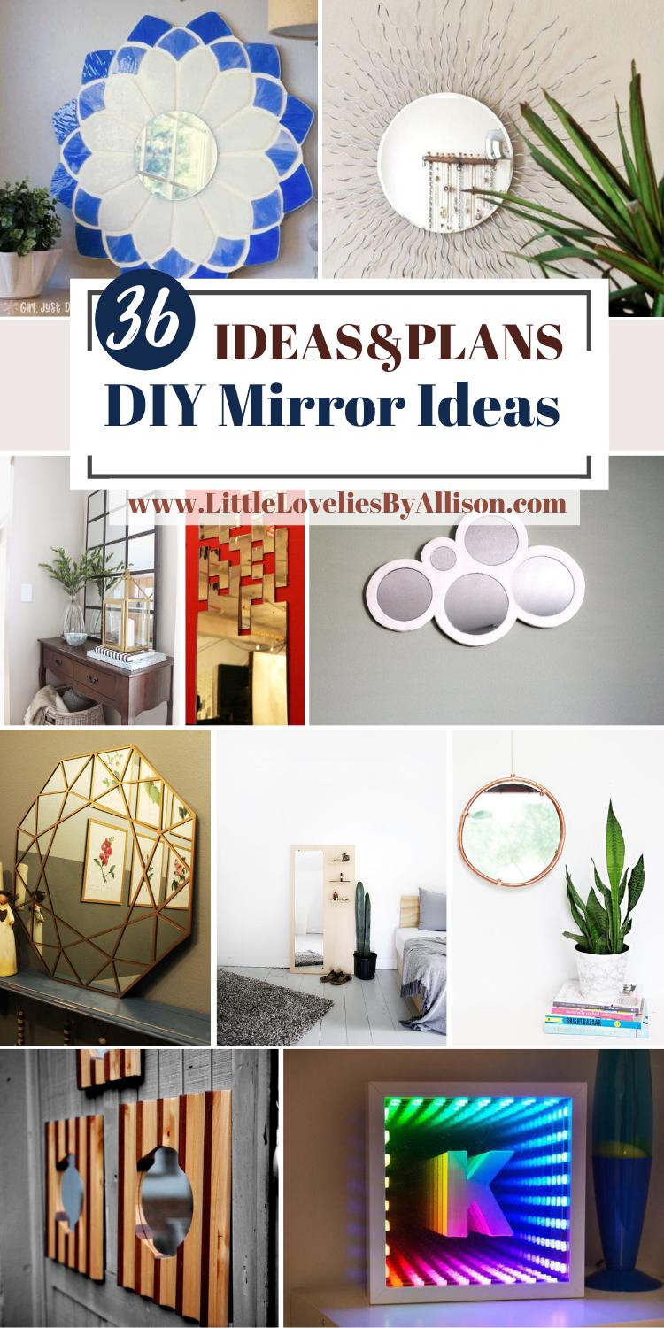 36 DIY Mirror Ideas_ How To Make Different Kinds Of Mirrors