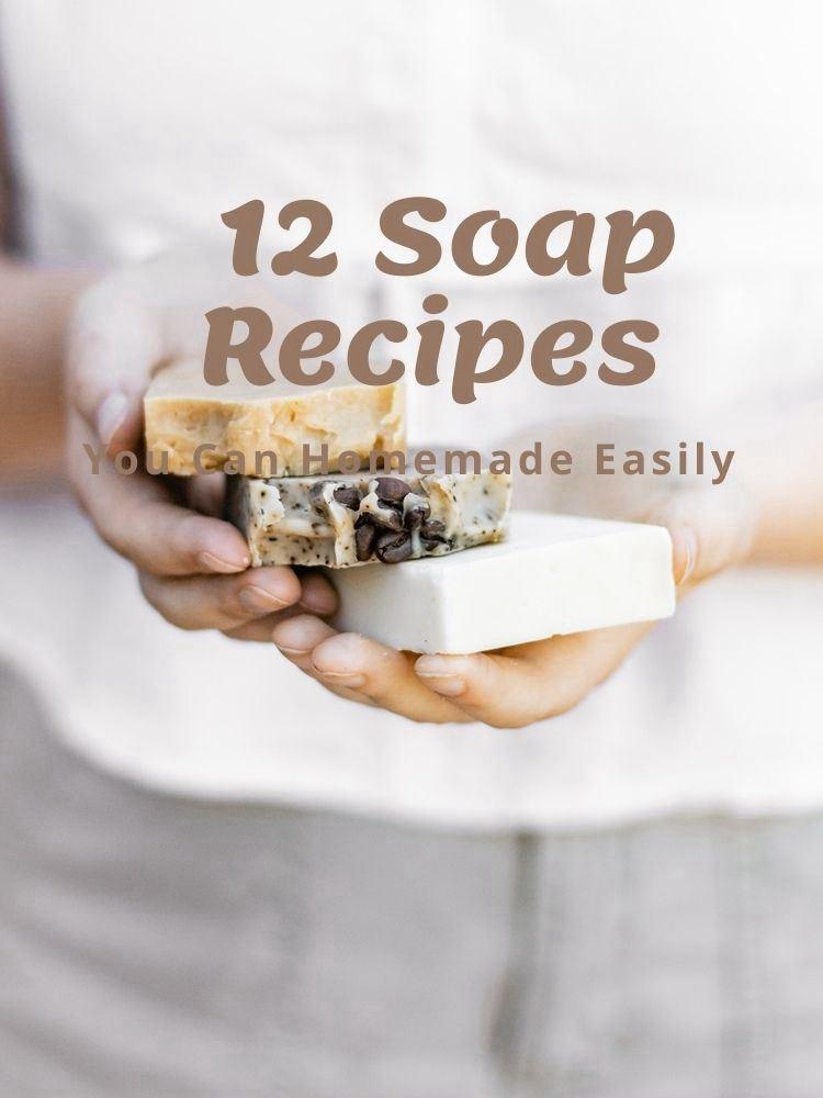 12 Soap Recipes