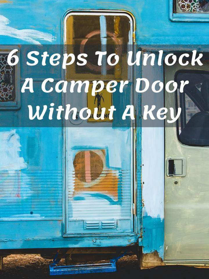 6 Steps To Unlock A Camper Door Without A Key