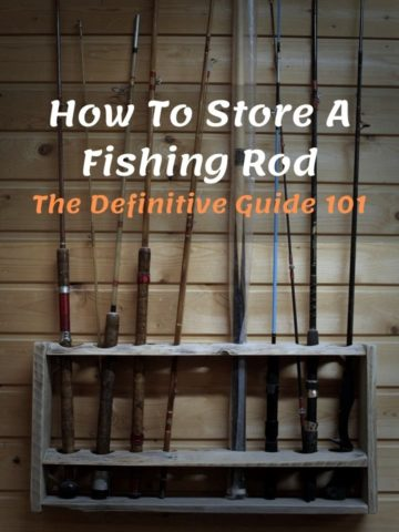 How To Store A Fishing Rod