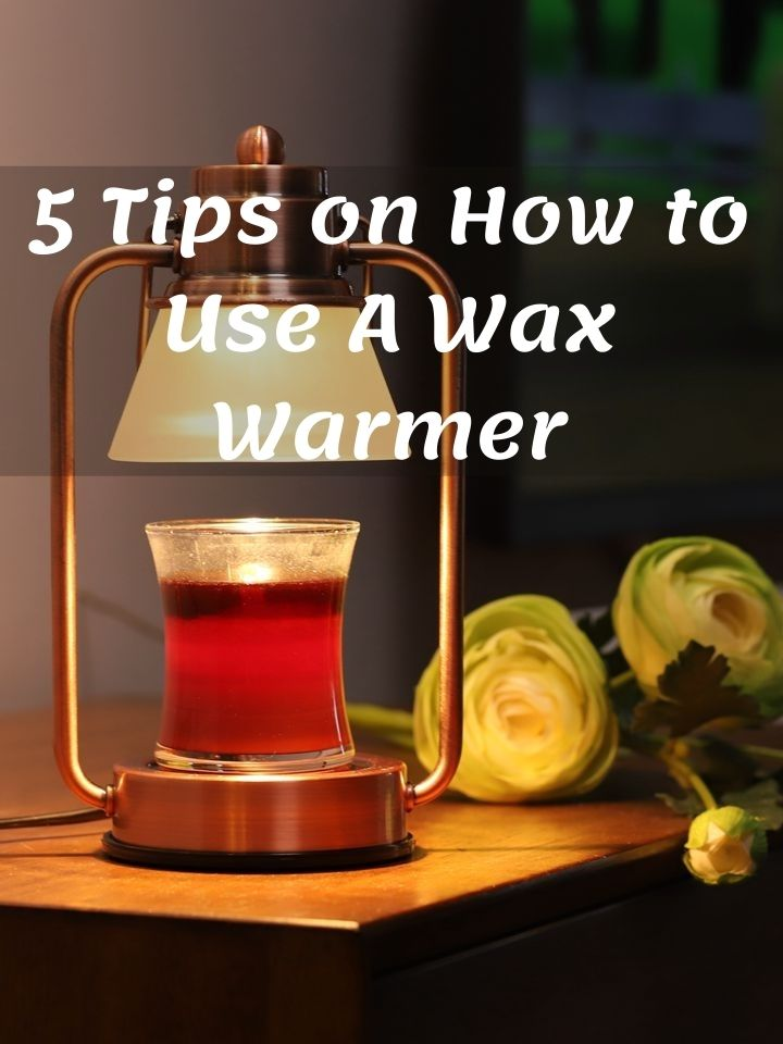 5 Tips on How to Use A Wax Warmer