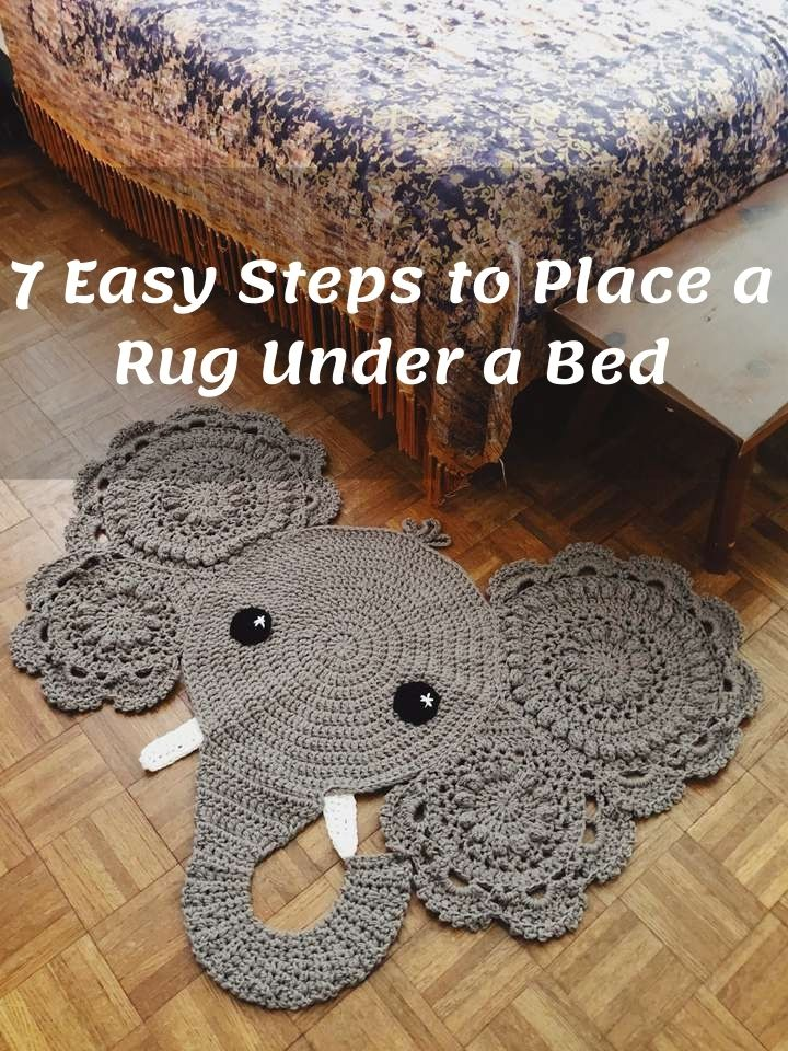 7 Easy Steps to Place a Rug Under a Bed