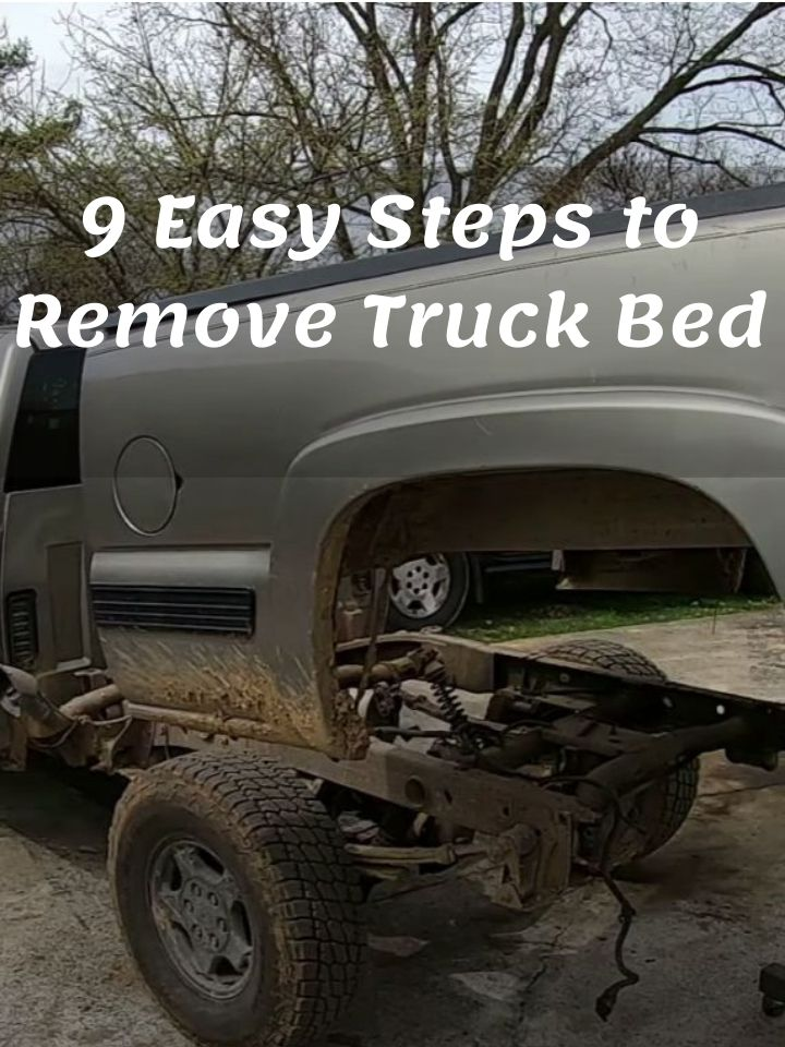 9 Easy Steps to Remove TruckBed