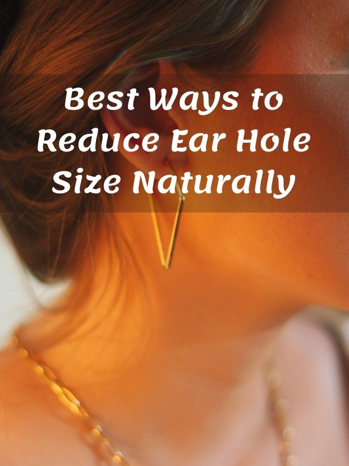 Best Ways to Reduce Ear Hole Size Naturally