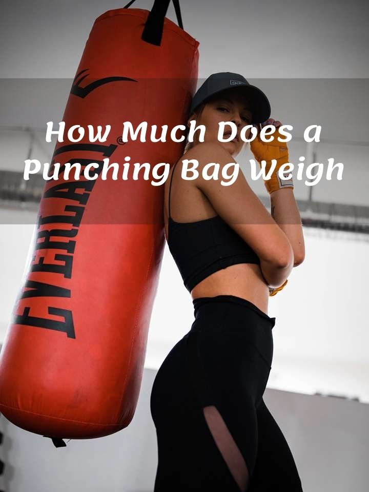 How Much Does a Punching Bag Weigh