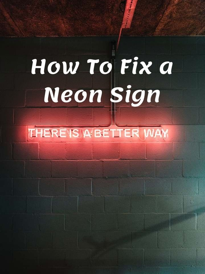 How To Fix a Neon Sign