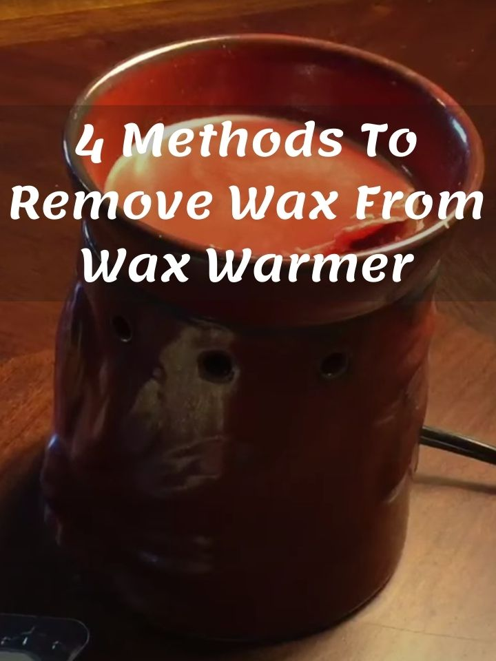 How To Remove Wax From Wax Warmer