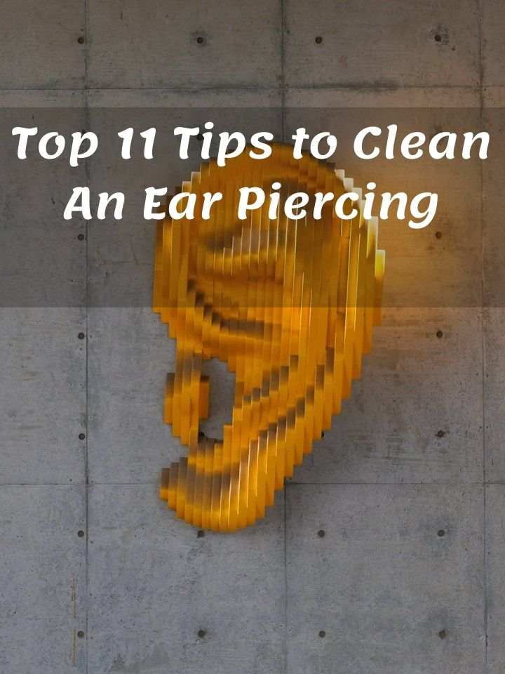Top 11 Tips to Clean An Ear Piercing