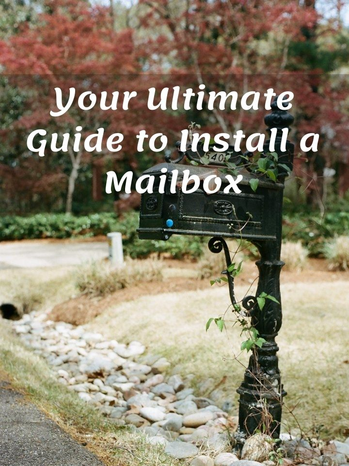Your Ultimate Guide to Install a Mailbox
